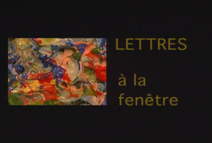 Lettre à la fenêtre, 1999