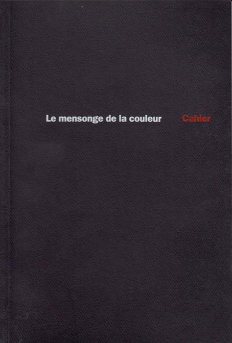 Le Mensonge de la couleur, 1998