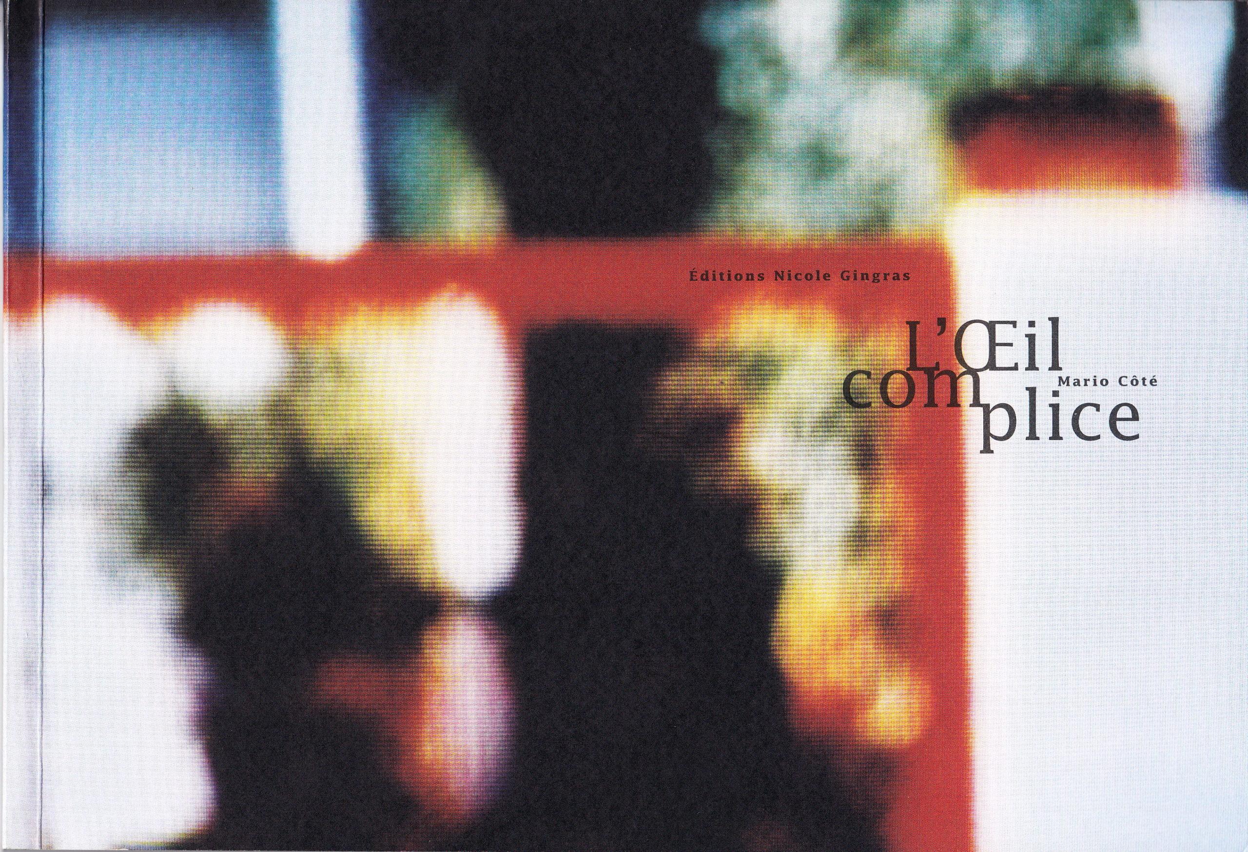 L'Œil complice, Mario Côté, Nicole Gingras, Judith Poirier, 1998