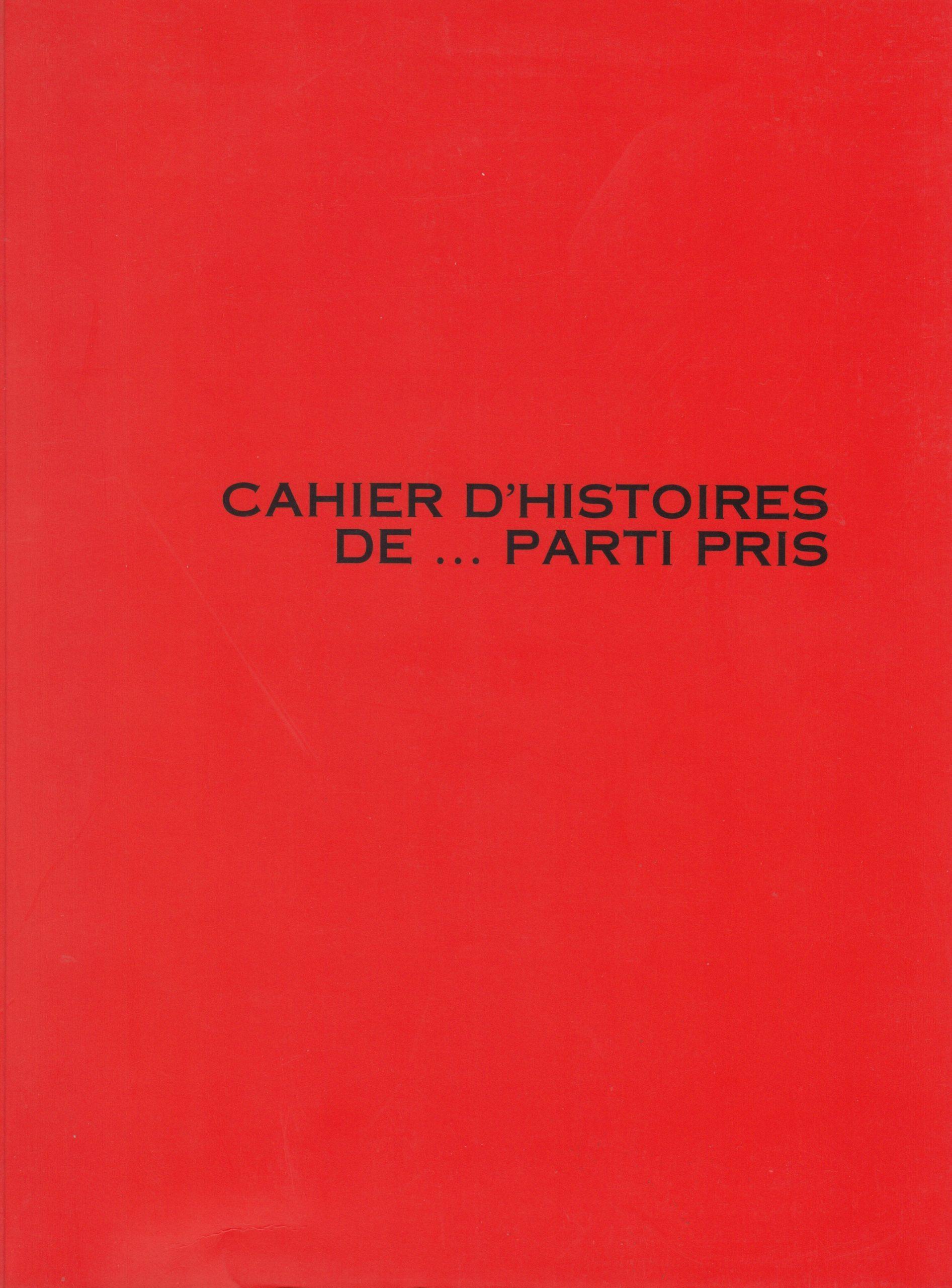 Toute peinture, dans Cahier d'histoires de… parti pris, (dir. Monique Régimbald-Zeiber), 1993