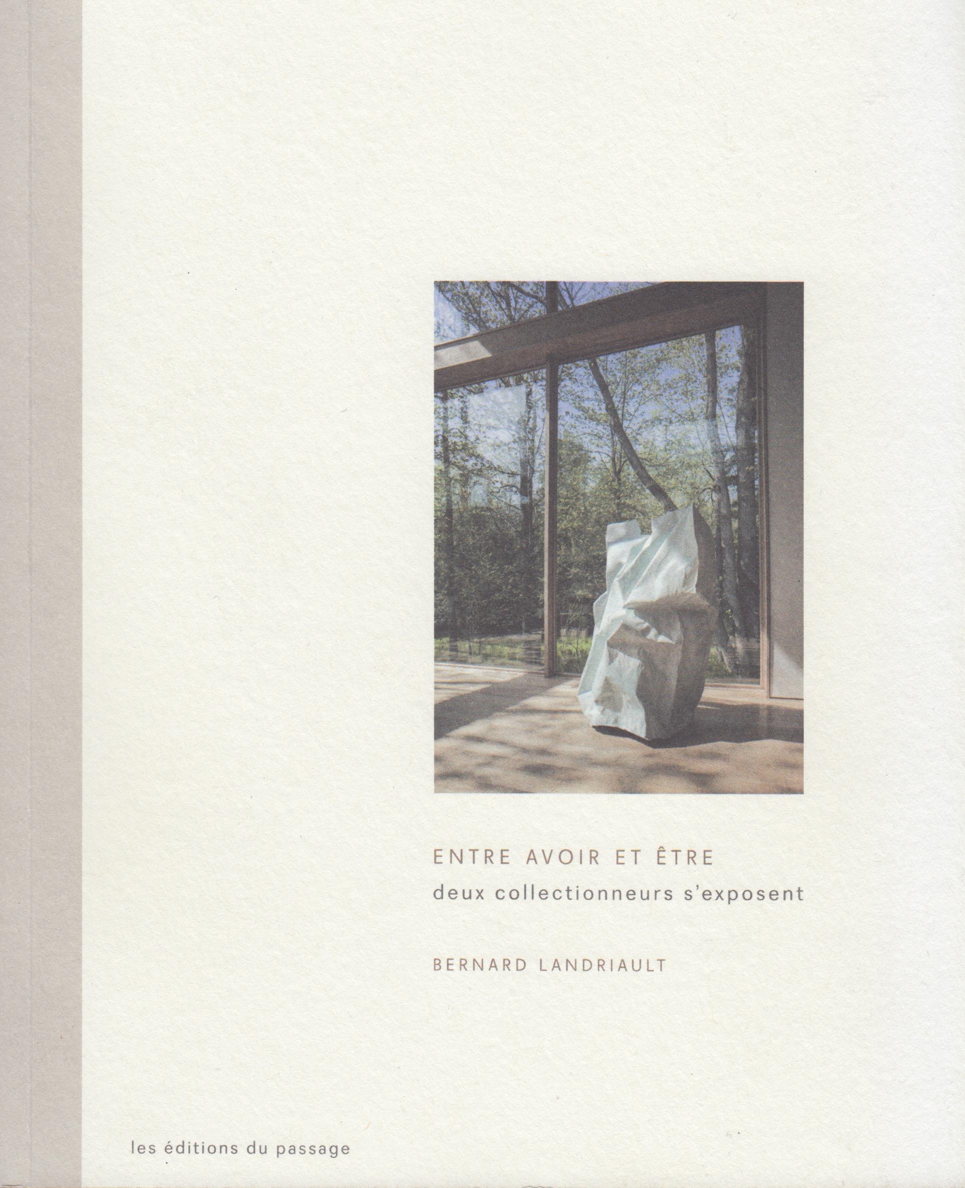 Entre avoir et être, deux collectionneurs s'exposent, Bernard Landriault, 2013