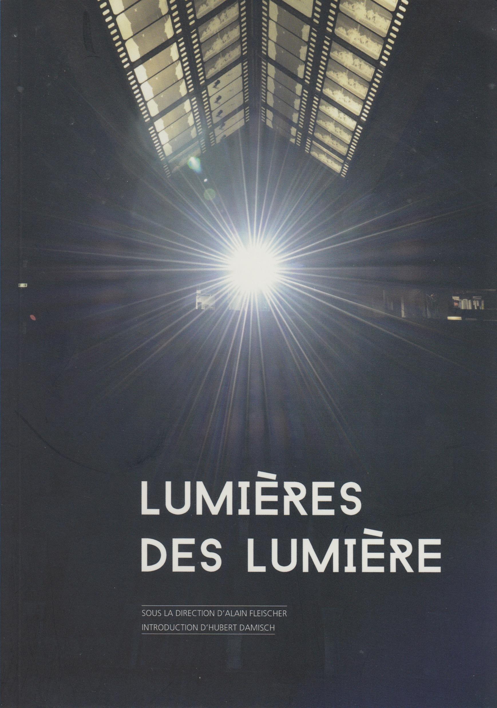 Éclairs ou présence du passé dans les images en mouvement, dans Lumières des Lumière (dir. Alain Fleischer), 2015.
