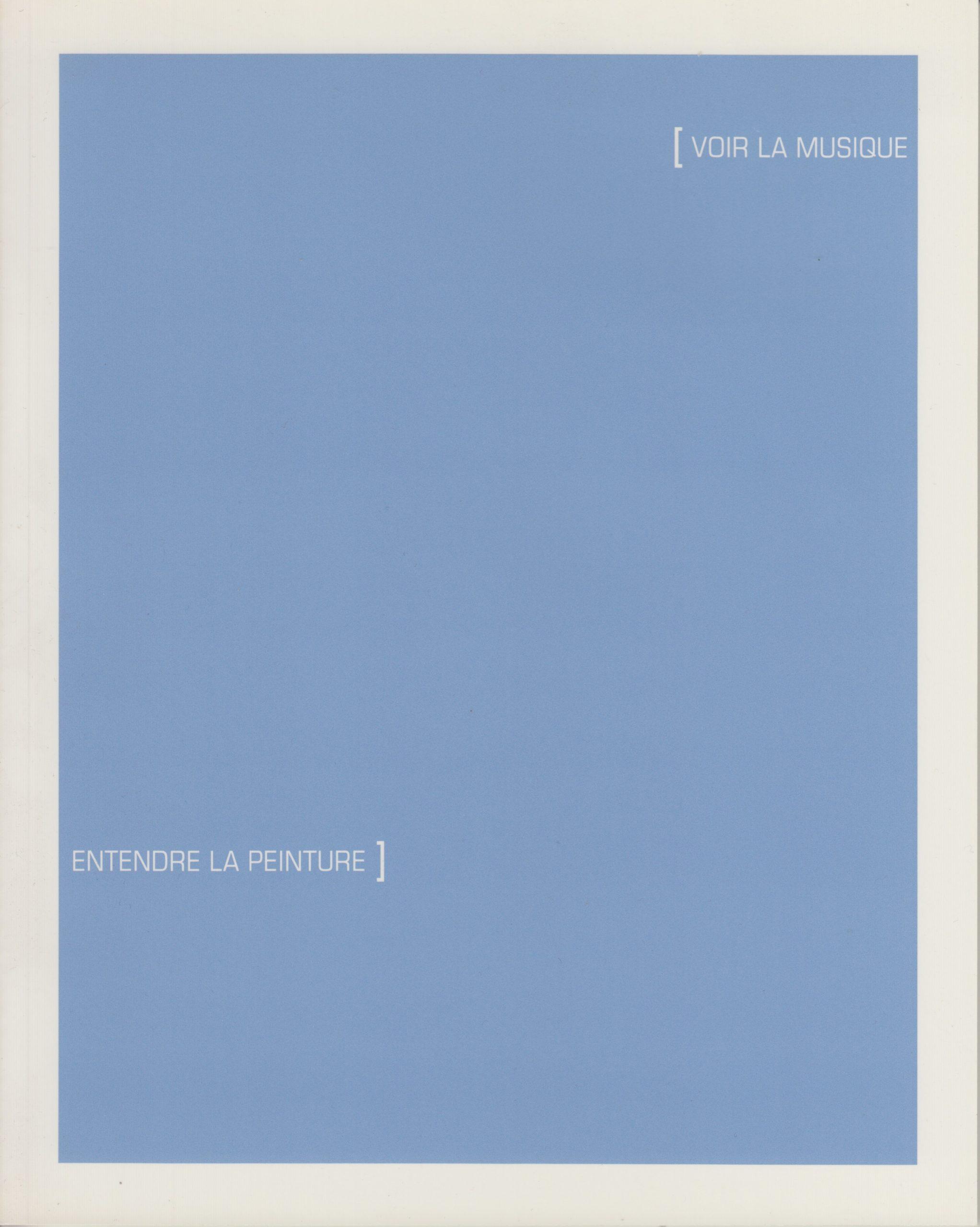 Voir la musique / Entendre la peinture, (sous la dir. Mario Côté) 2012